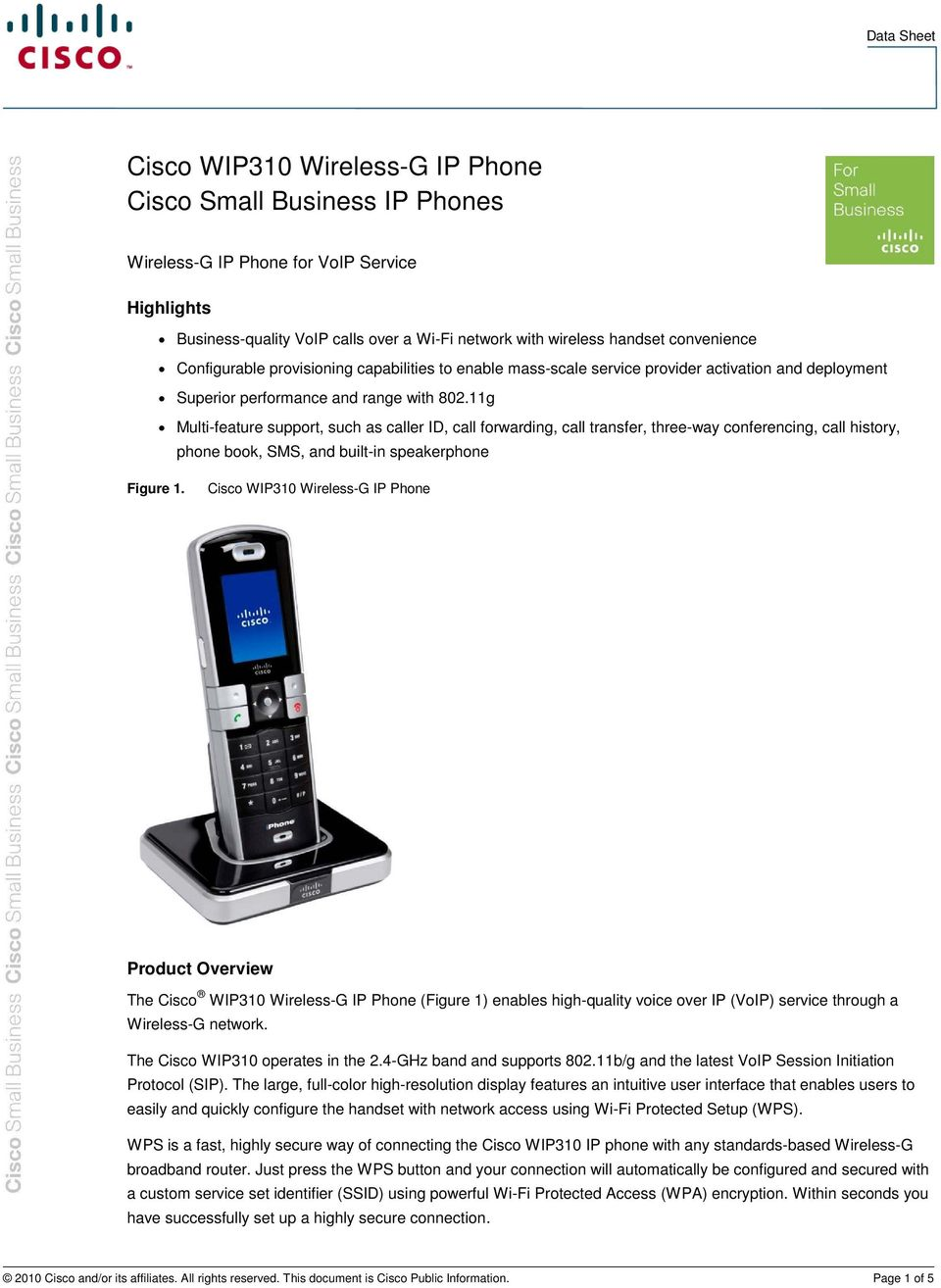 11g Multi-feature support, such as caller ID, call forwarding, call transfer, three-way conferencing, call history, phone book, SMS, and built-in speakerphone Figure 1.