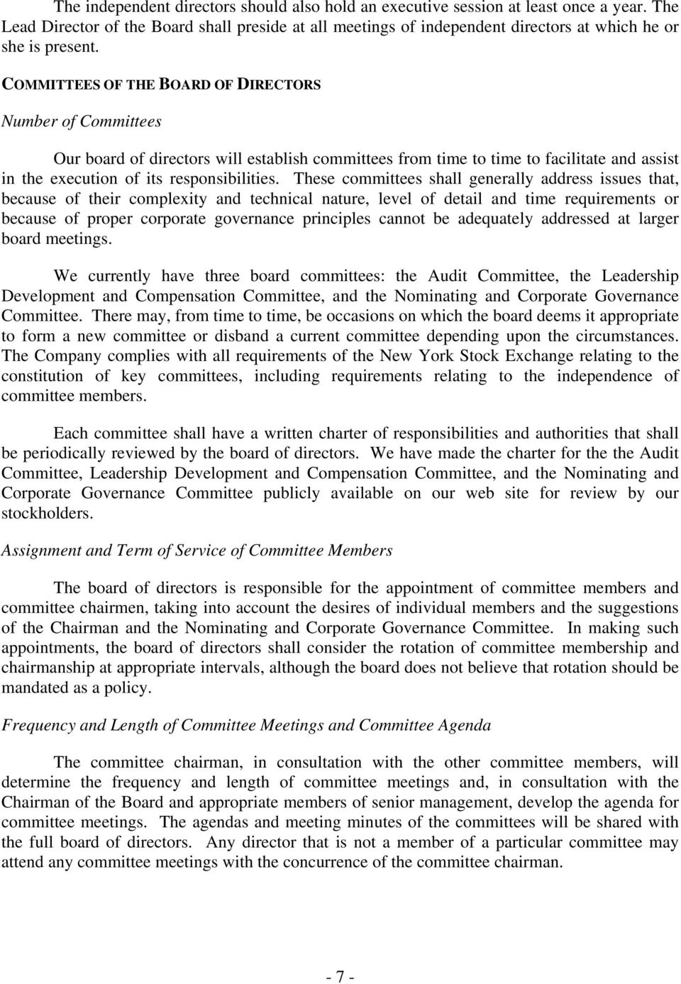 COMMITTEES OF THE BOARD OF DIRECTORS Number of Committees Our board of directors will establish committees from time to time to facilitate and assist in the execution of its responsibilities.
