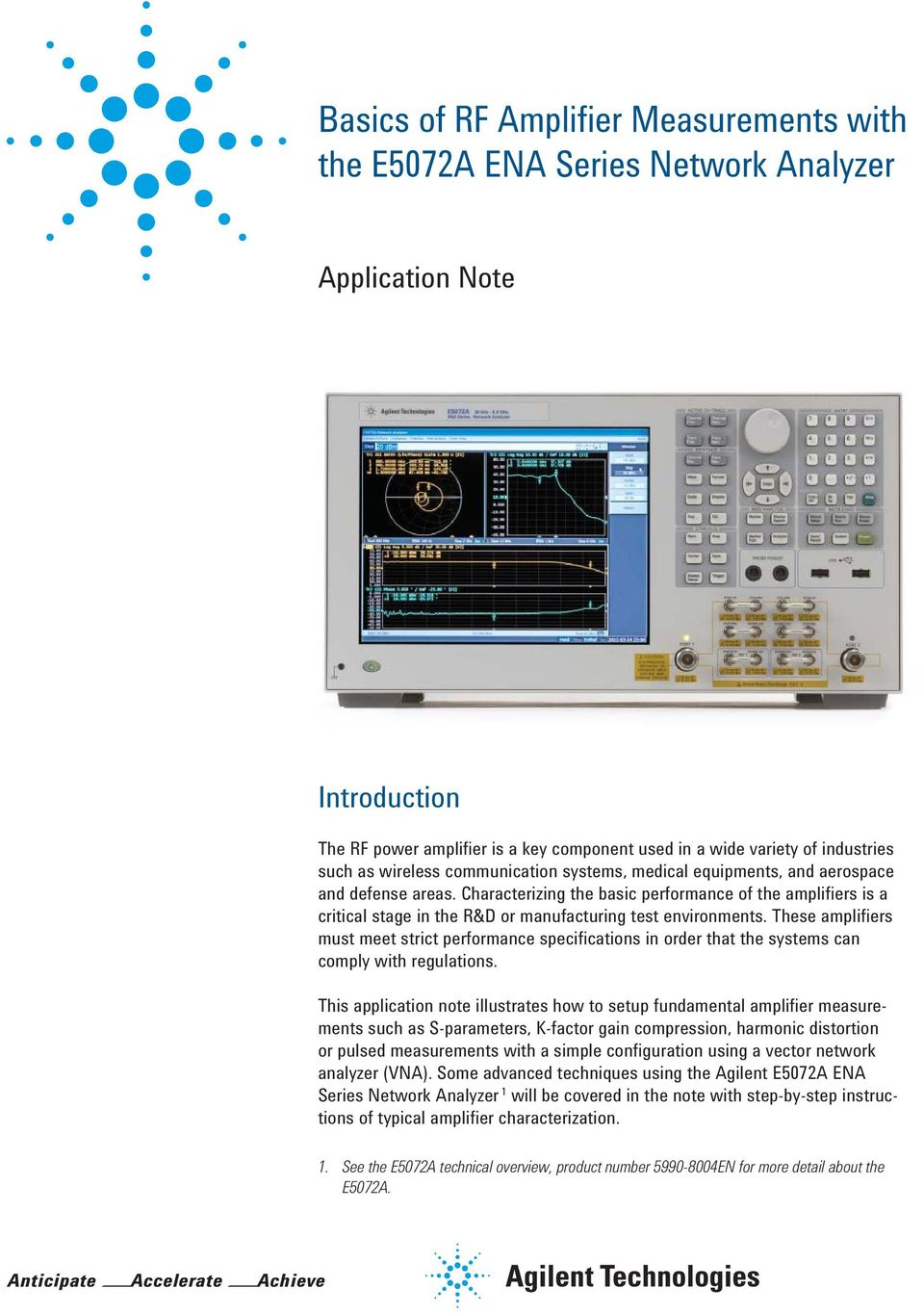Characterizing the basic performance of the amplifiers is a critical stage in the R&D or manufacturing test environments.