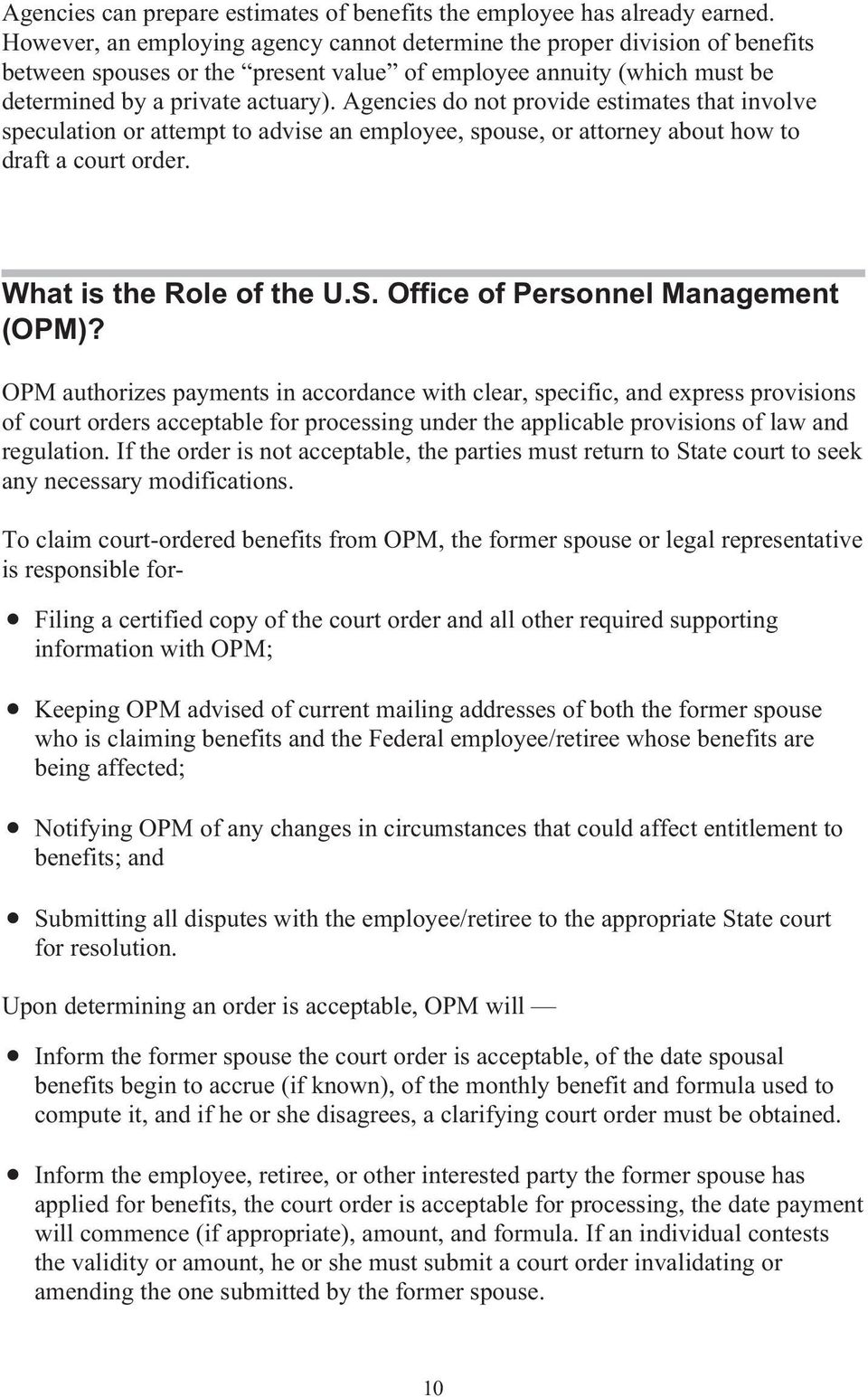 Agencies do not provide estimates that involve speculation or attempt to advise an employee, spouse, or attorney about how to draft a court order. What is the Role of the U.S.