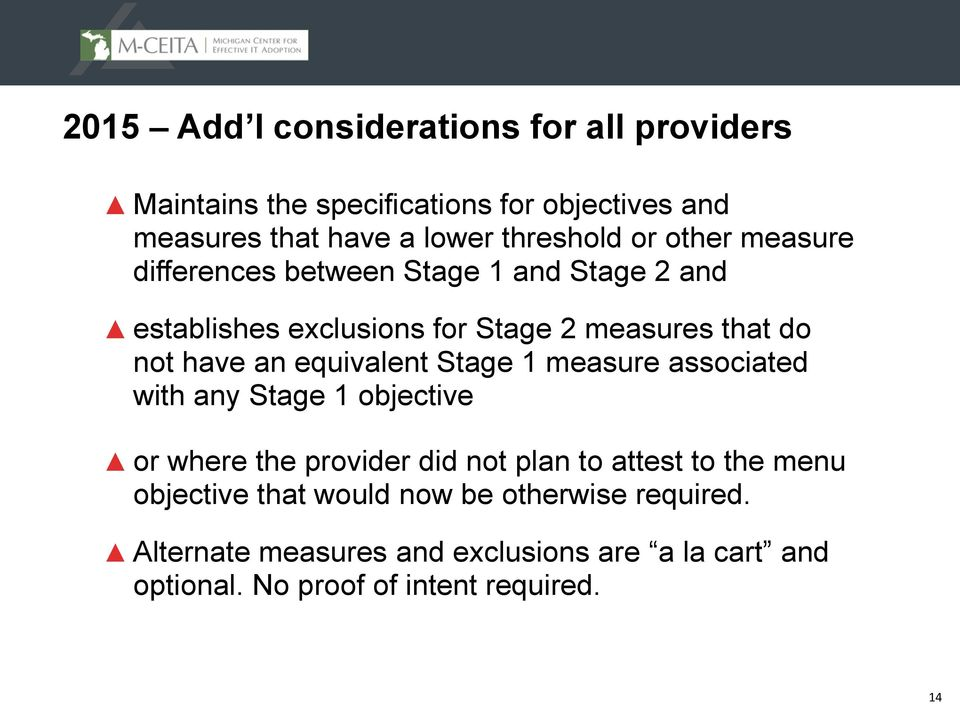 equivalent Stage 1 measure associated with any Stage 1 objective or where the provider did not plan to attest to the menu
