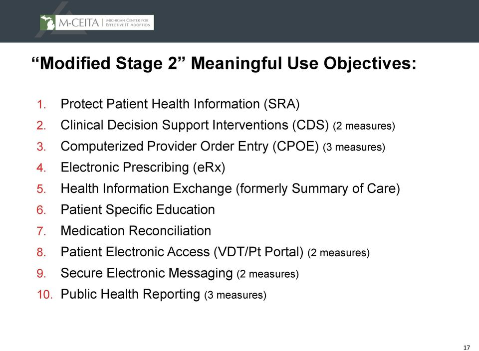 Electronic Prescribing (erx) 5. Health Information Exchange (formerly Summary of Care) 6. Patient Specific Education 7.