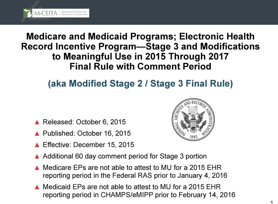 2015 Additional 60 day comment period for Stage 3 portion Medicare EPs are not able to attest to MU for a 2015 EHR reporting period in the Federal