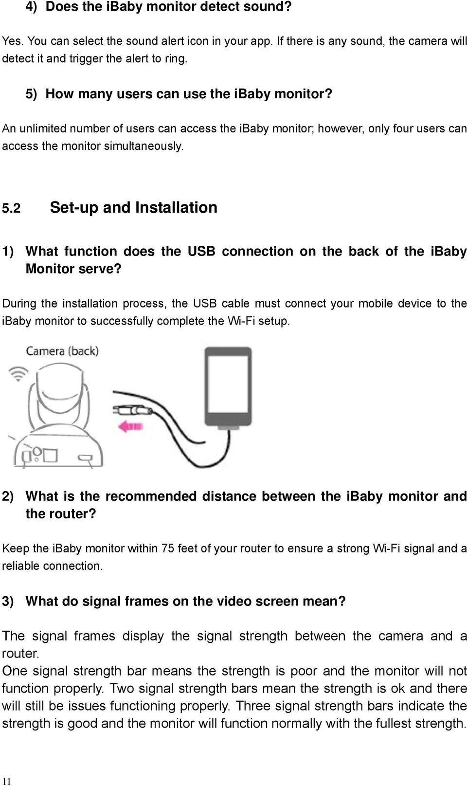 2 Set-up and Installation 1) What function does the USB connection on the back of the ibaby Monitor serve?