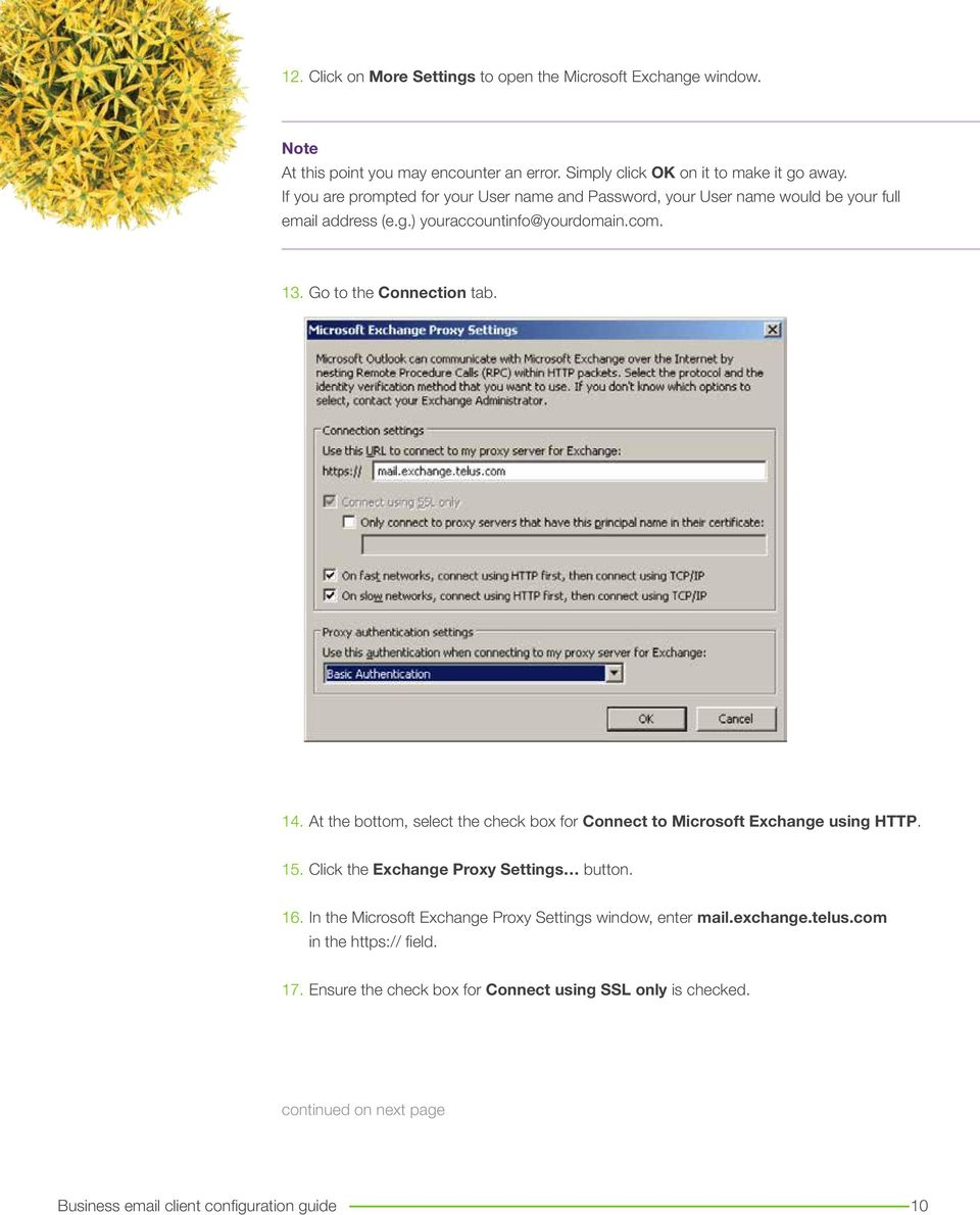 Go to the Connection tab. 14. At the bottom, select the check box for Connect to Microsoft Exchange using HTTP. 15. Click the Exchange Proxy Settings button. 16.