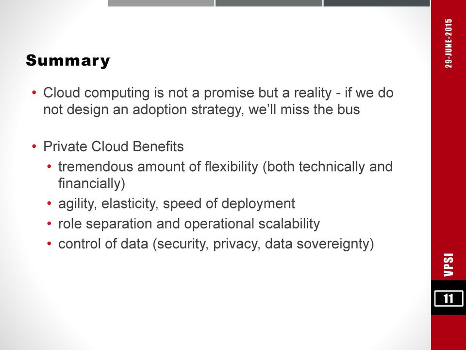 flexibility (both technically and financially) agility, elasticity, speed of deployment