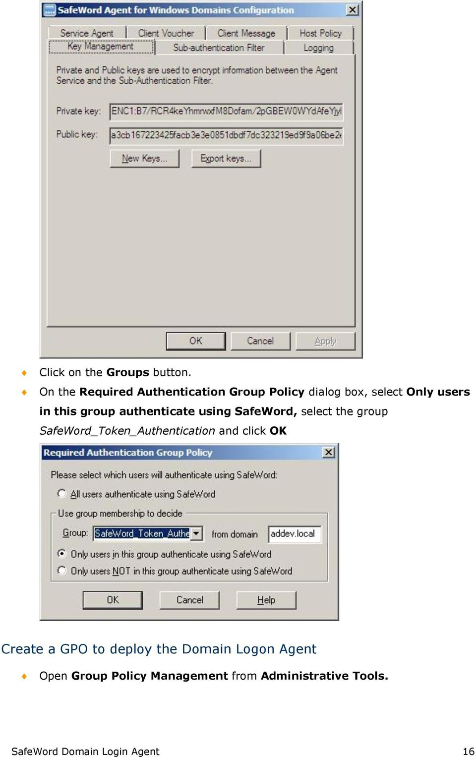 group authenticate using SafeWord, select the group SafeWord_Token_Authentication