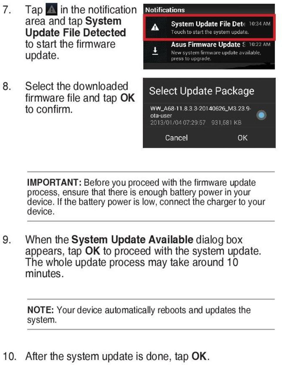 IMPORTANT: Before you proceed with the firmware update process, ensure that there is enough battery power in your device.