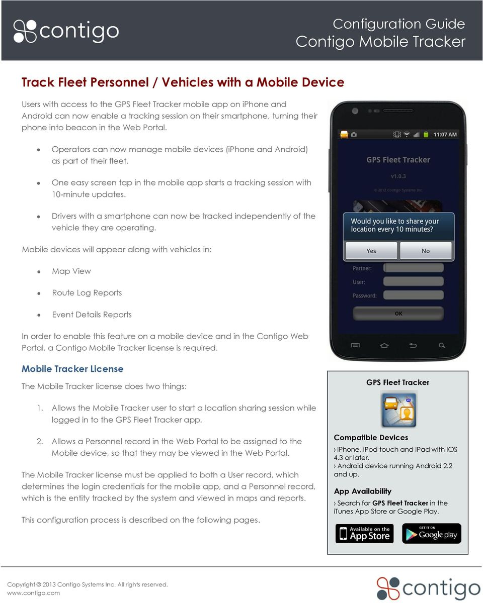 One easy screen tap in the mobile app starts a tracking session with 10-minute updates. Drivers with a smartphone can now be tracked independently of the vehicle they are operating.