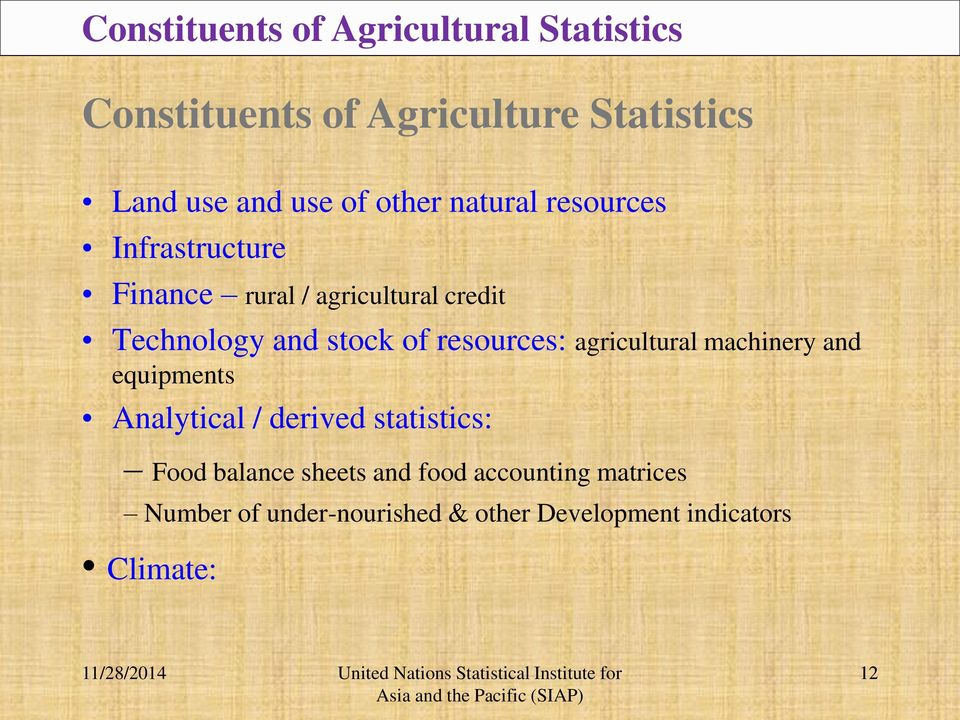 resources: agricultural machinery and equipments Analytical / derived statistics: Food balance