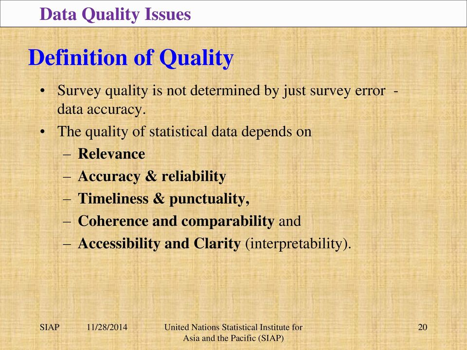 The quality of statistical data depends on Relevance Accuracy &