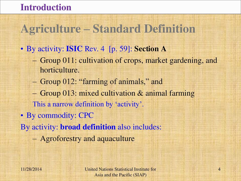 Group 012: farming of animals, and Group 013: mixed cultivation & animal farming This a