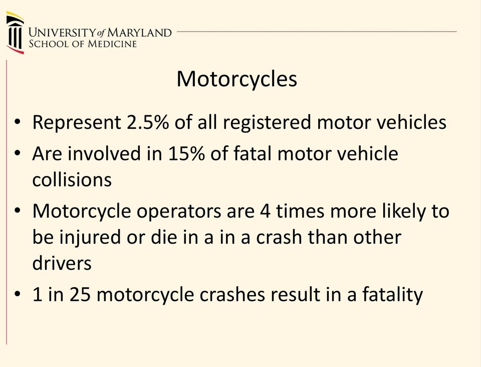 motor vehicle collisions Motorcycle operators are 4 times more