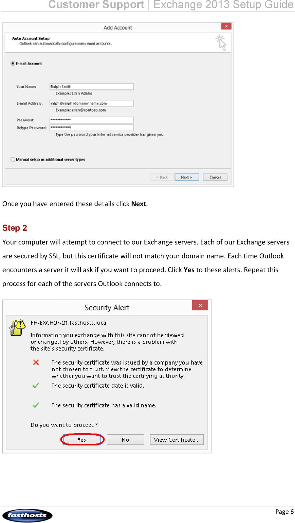 Each of our Exchange servers are secured by SSL, but this certificate will not match your domain