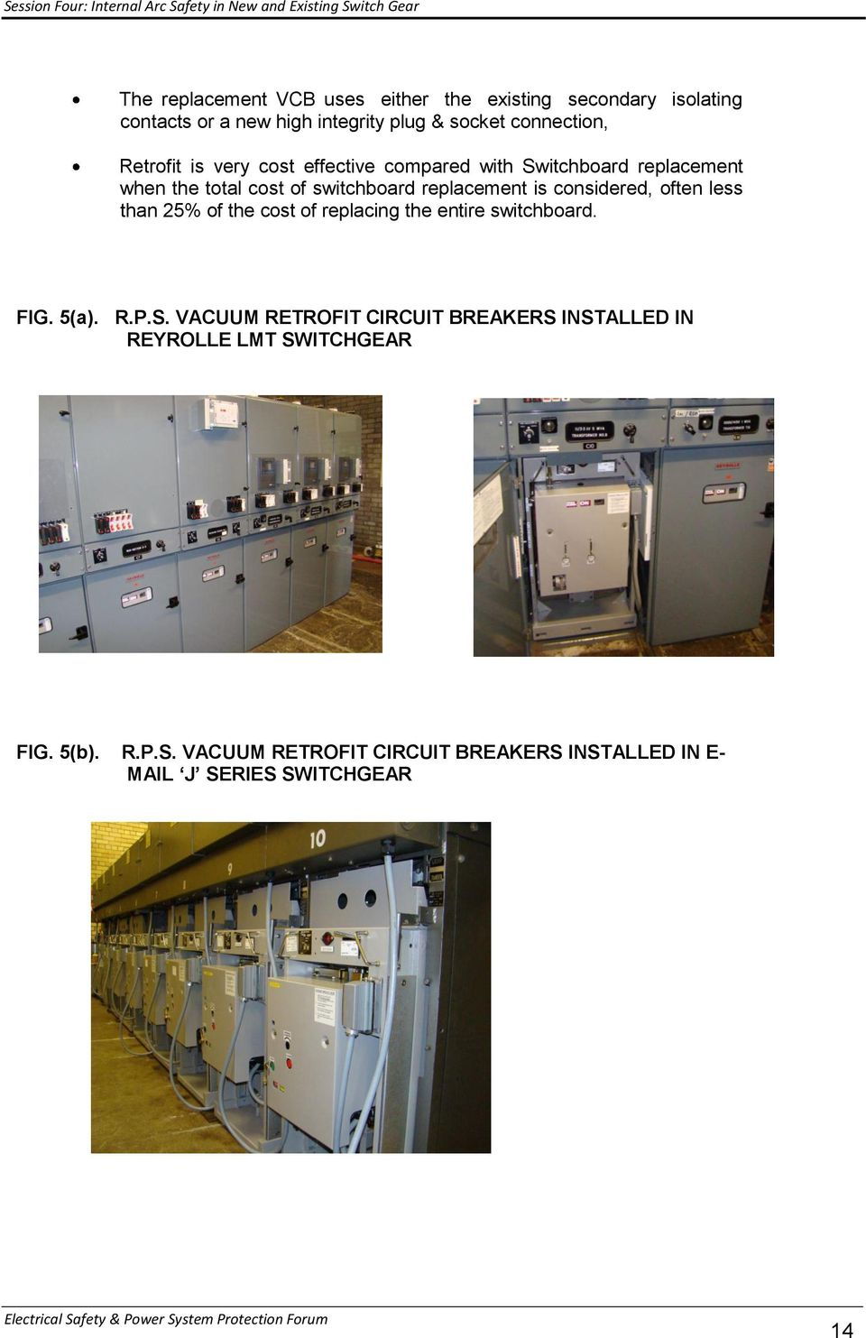 considered, often less than 25% of the cost of replacing the entire  switchboard.
