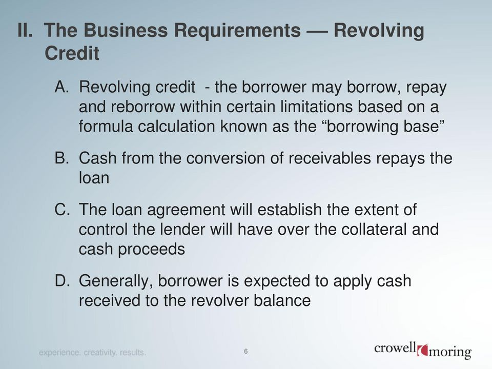 calculation known as the borrowing base B. Cash from the conversion of receivables repays the loan C.