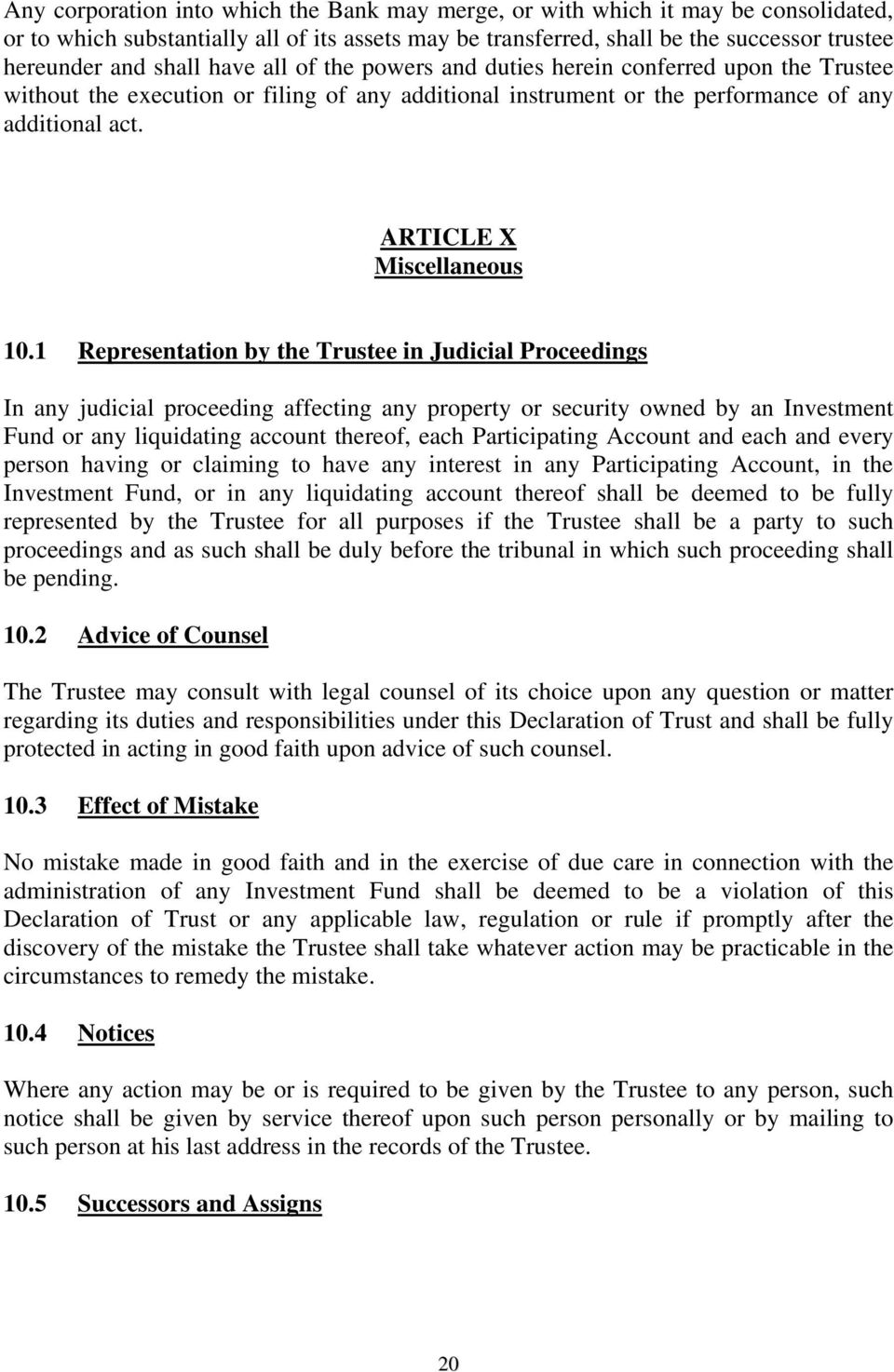 1 Representation by the Trustee in Judicial Proceedings In any judicial proceeding affecting any property or security owned by an Investment Fund or any liquidating account thereof, each