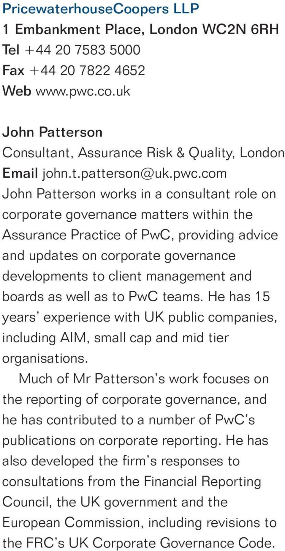 management and boards as we as to PwC teams. He has 15 years experience with UK pubic companies, incuding AIM, sma cap and mid tier organisations.