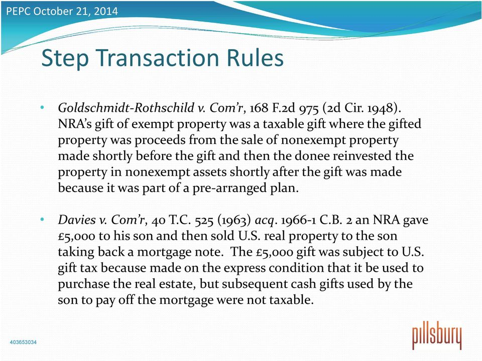 the property in nonexempt assets shortly after the gift was made because it was part of a pre arranged plan. Davies v. Com r, 40 T.C. 525 (1963) acq. 1966 1 C.B.