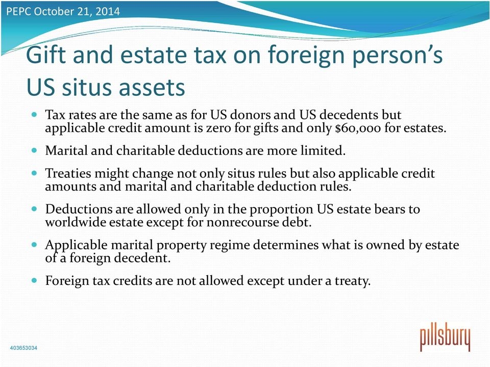 Treaties might change not only situs rules but also applicable credit amounts and marital and charitable deduction rules.