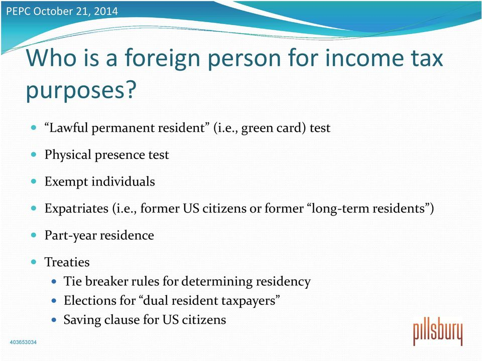 e., former US citizens or former long term residents ) Part year residence Treaties Tie