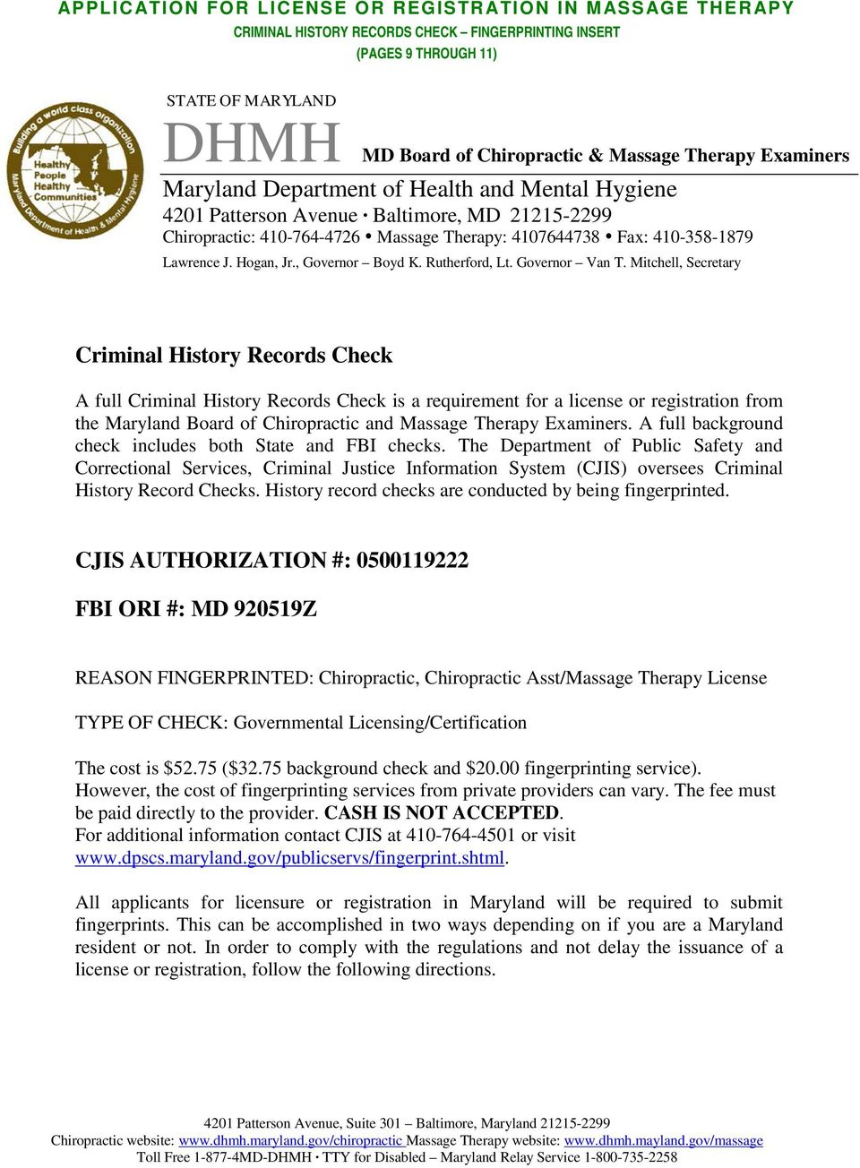 Mitchell, Secretary Criminal History Records Check A full Criminal History Records Check is a requirement for a license or registration from the Maryland Board of Chiropractic and Massage Therapy