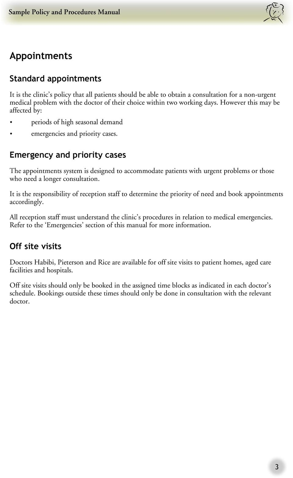 Emergency and priority cases The appointments system is designed to  accommodate patients with urgent problems or
