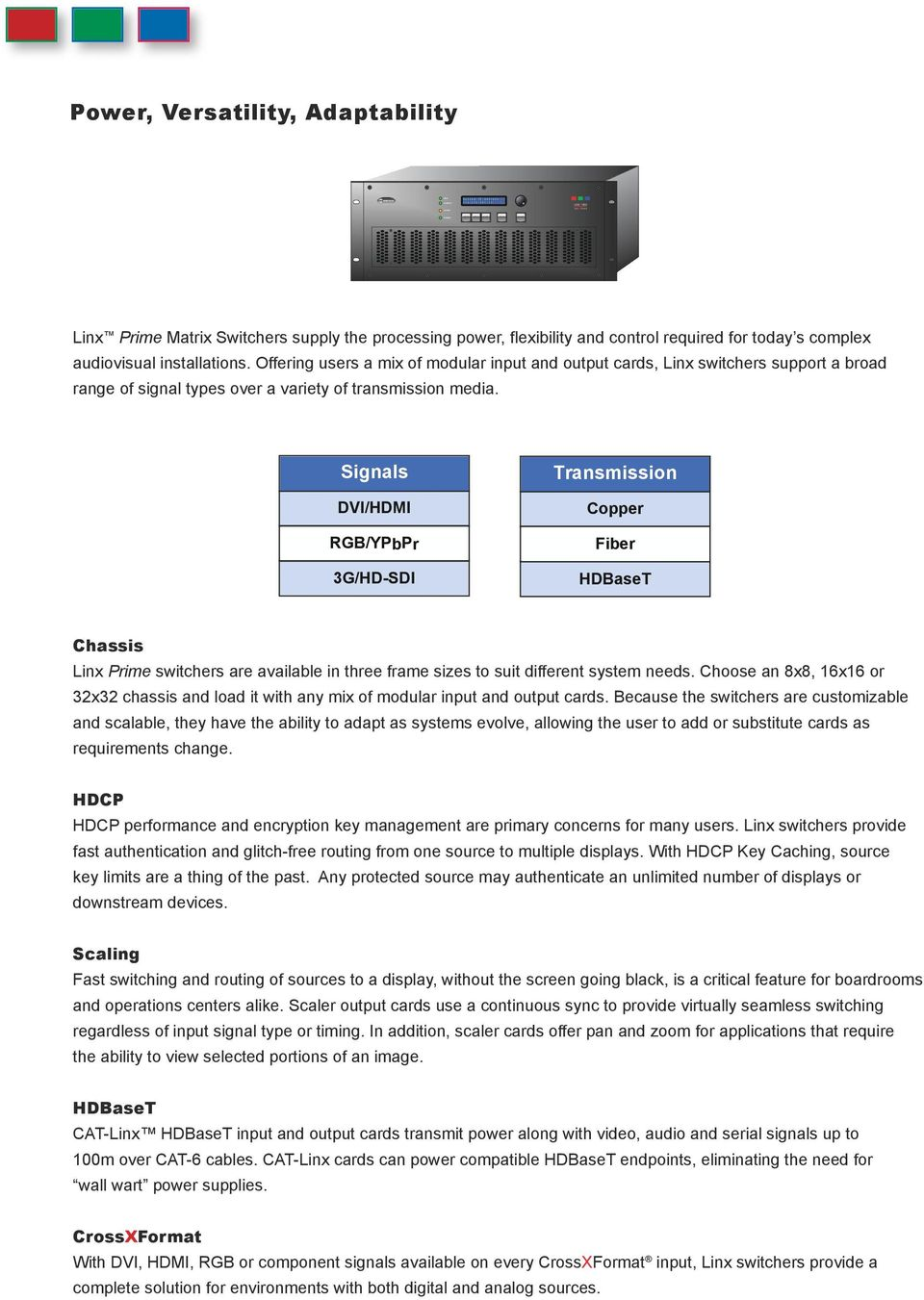 Offering users a mix of modular input and output cards, Linx switchers