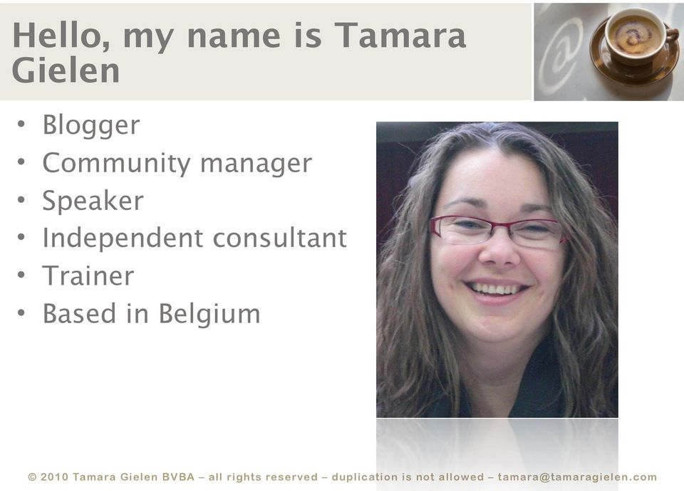 Based in Belgium 2010 Tamara Gielen BVBA all rights