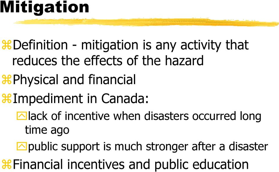 lack of incentive when disasters occurred long time ago public support