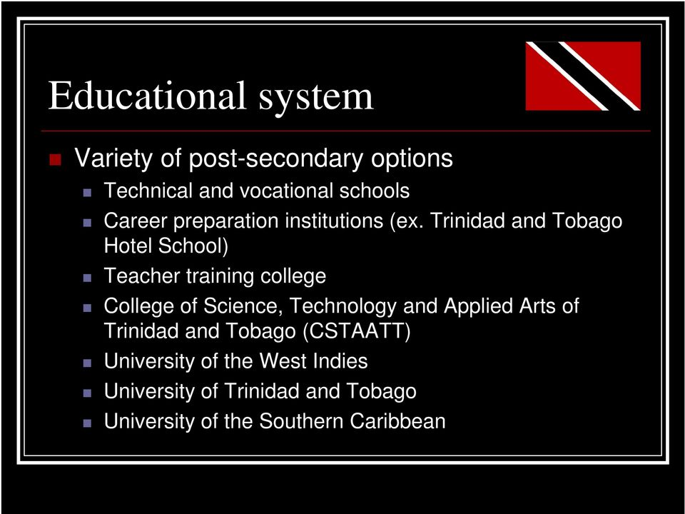 Trinidad and Tobago Hotel School) Teacher training college College of Science, Technology
