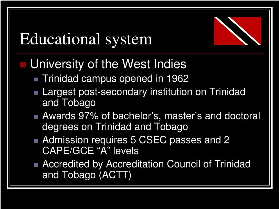 master s and doctoral degrees on Trinidad and Tobago Admission requires 5 CSEC