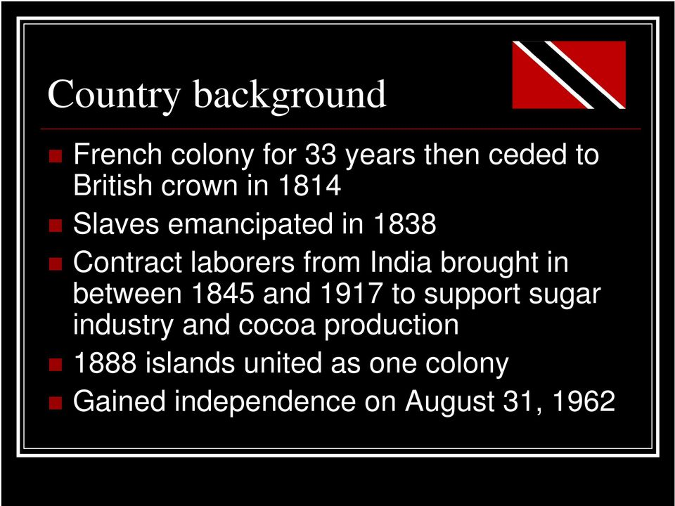 brought in between 1845 and 1917 to support sugar industry and cocoa