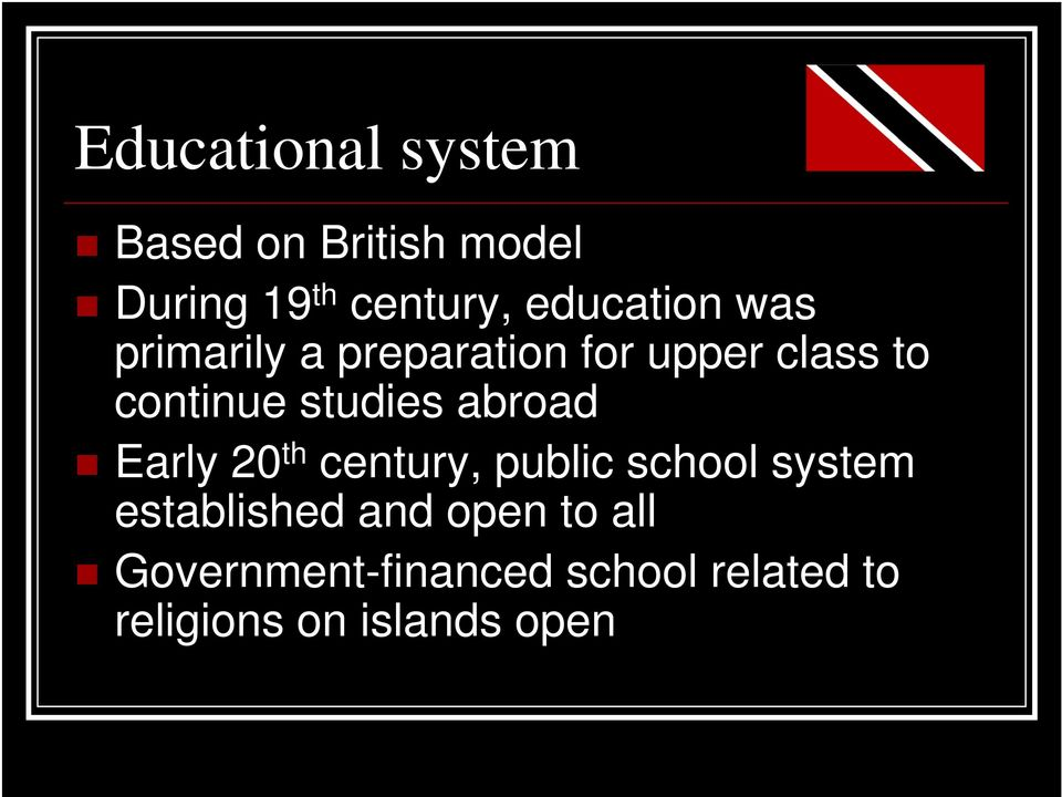 studies abroad Early 20 th century, public school system established