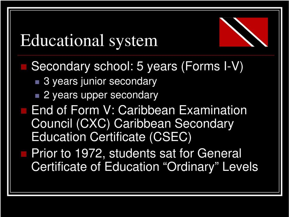 Council (CXC) Caribbean Secondary Education Certificate (CSEC) Prior to