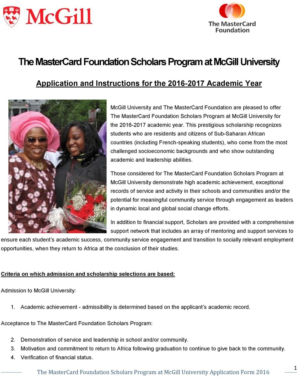 This prestigious scholarship recognizes students who are residents and citizens of Sub-Saharan African countries (including French-speaking students), who come from the most challenged socioeconomic