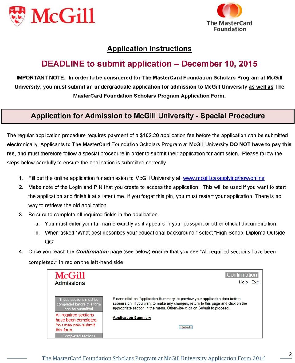 Application for Admission to McGill University - Special Procedure The regular application procedure requires payment of a $102.