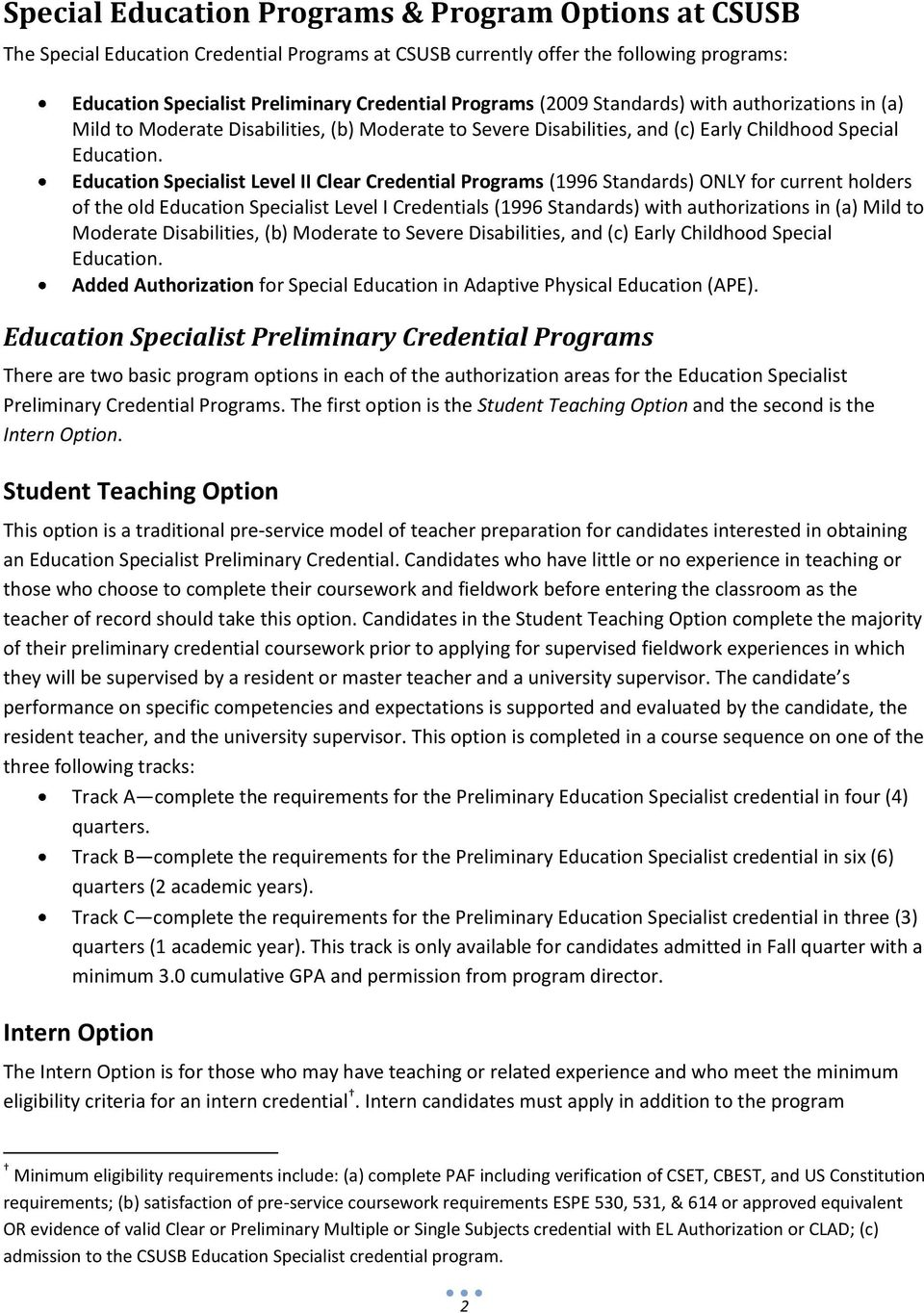 Education Specialist Level II Clear Credential Programs (1996 Standards) ONLY for current holders of the old Education Specialist Level I Credentials (1996 Standards) with authorizations in (a) Mild