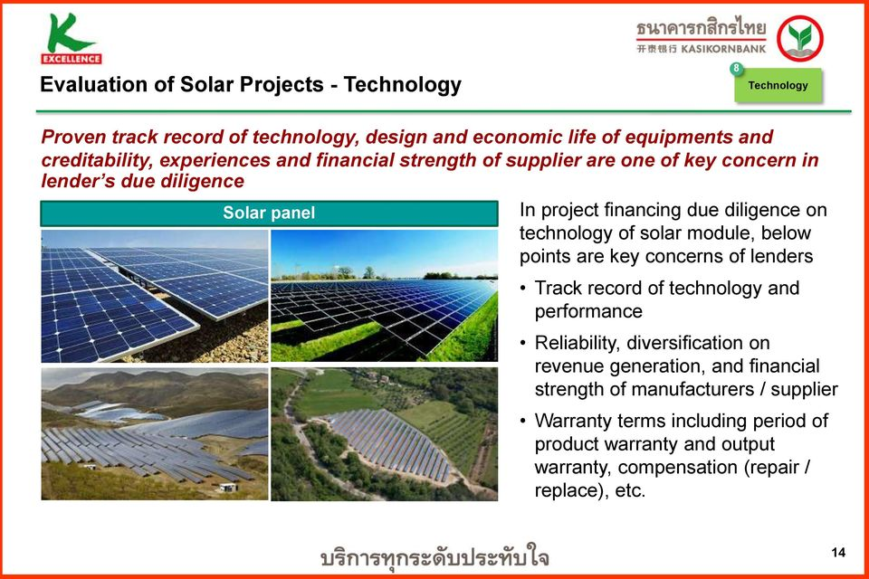 technology of solar module, below points are key concerns of lenders Track record of technology and performance Reliability, diversification on revenue