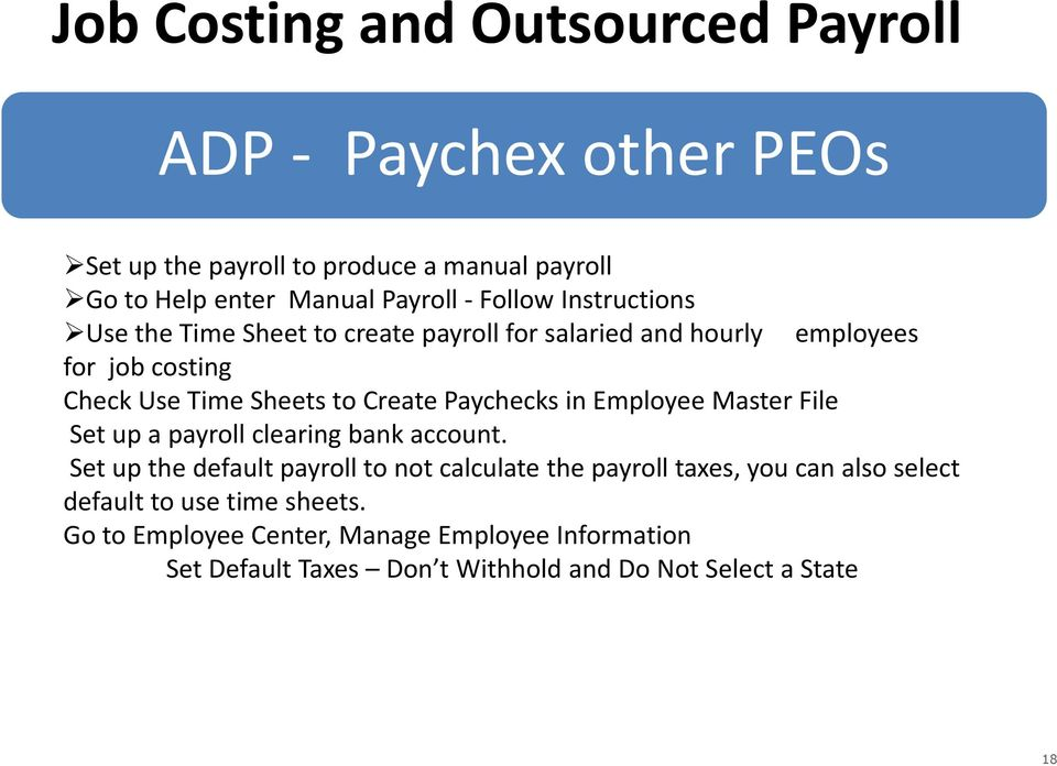 Paychecks in Employee Master File Set up a payroll clearing bank account.