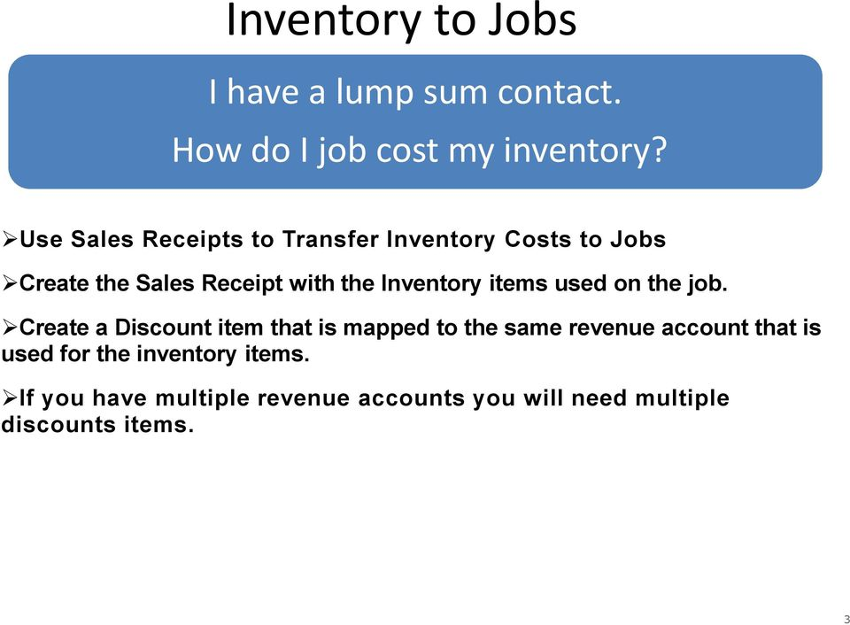 Inventory items used on the job.