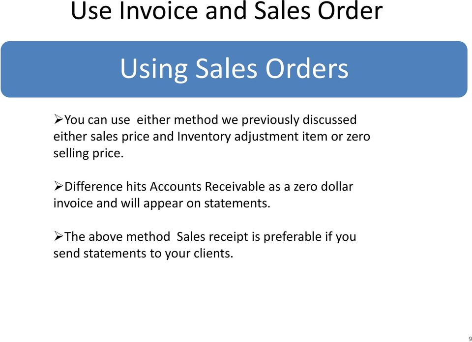 Difference hits Accounts Receivable as a zero dollar invoice and will appear on