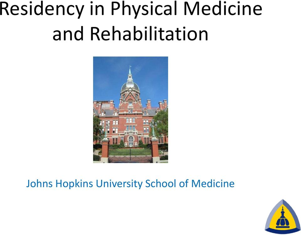 Residency in Physical Medicine and Rehabilitation  Johns