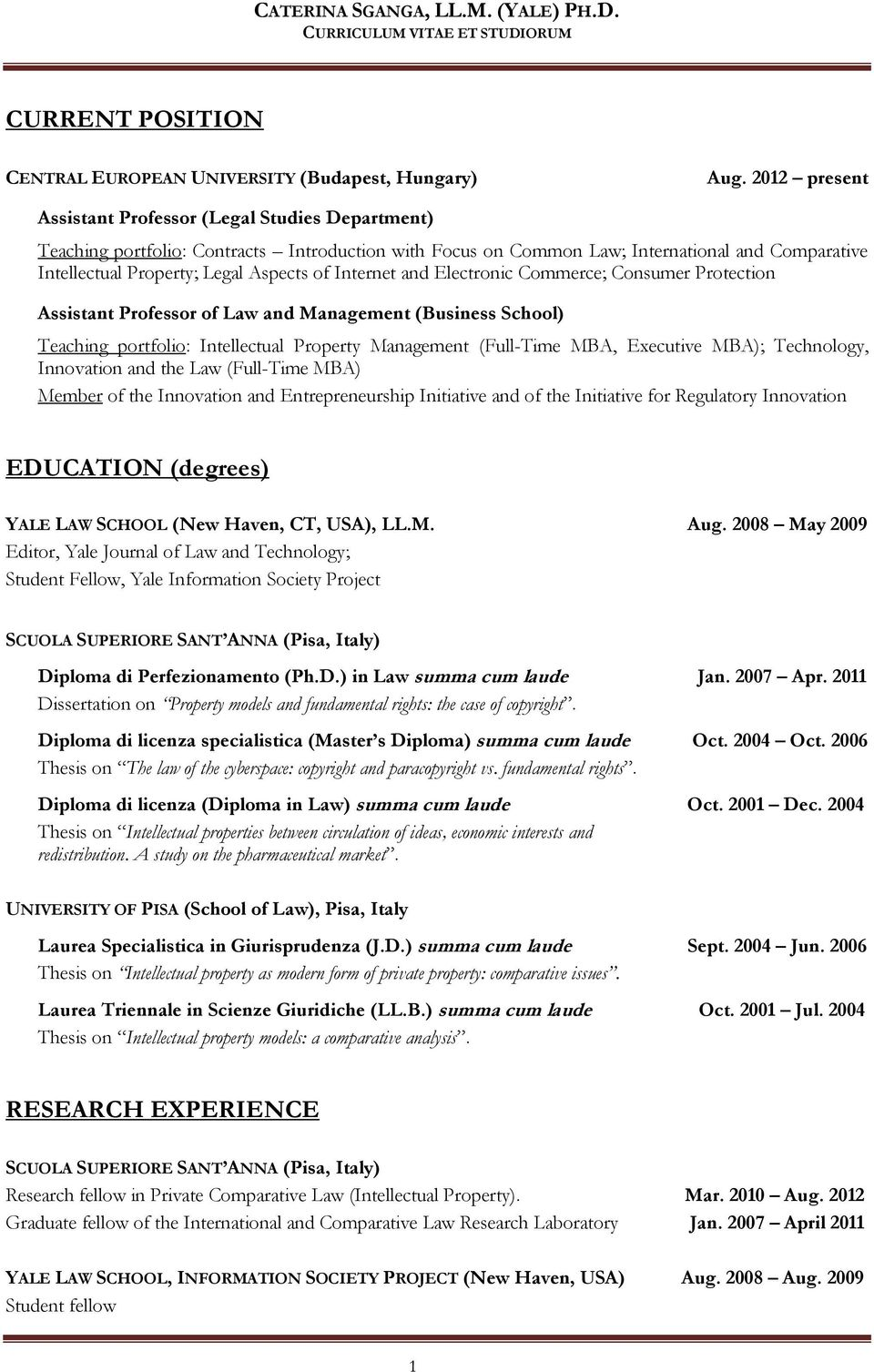 CURRENT POSITION  EDUCATION (degrees) RESEARCH EXPERIENCE
