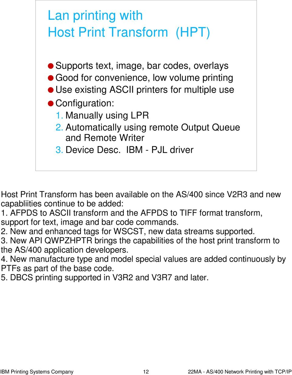 IBM - PJL driver Host Print Transform has been available on the AS/400 since