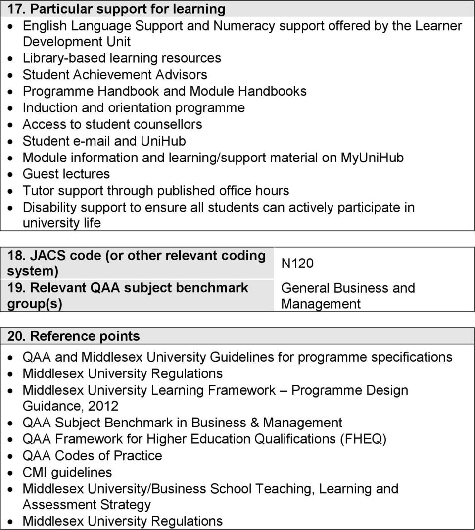 Tutor support through published office hours Disability support to ensure all students can actively participate in university life 18. JACS code (or other relevant coding system) 19.