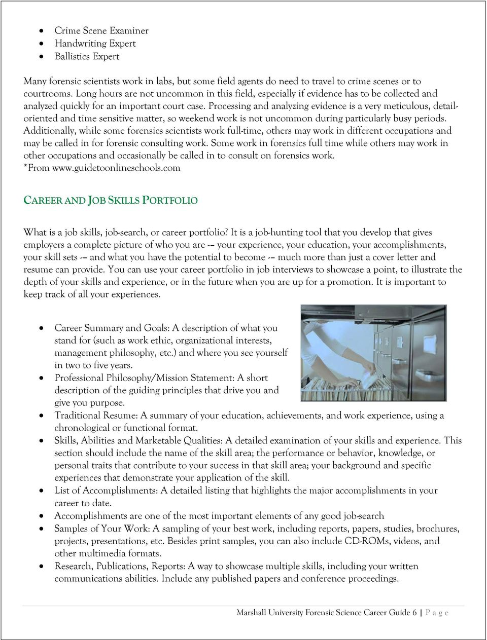 Marshall University Forensic Science Career Guide 6 P age. Processing and  analyzing evidence is a very meticulous, detailoriented and time sensitive  matter, ...