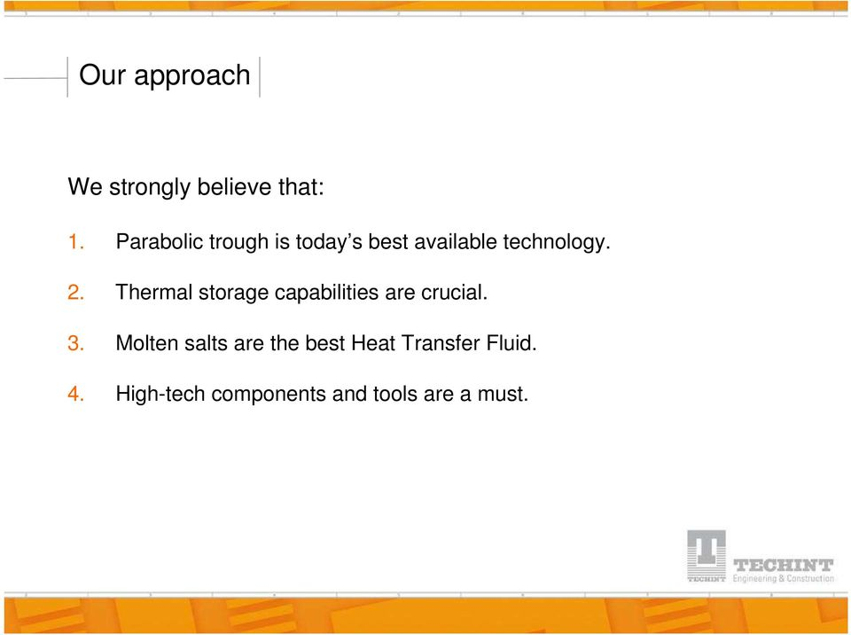 Thermal storage capabilities are crucial. 3.
