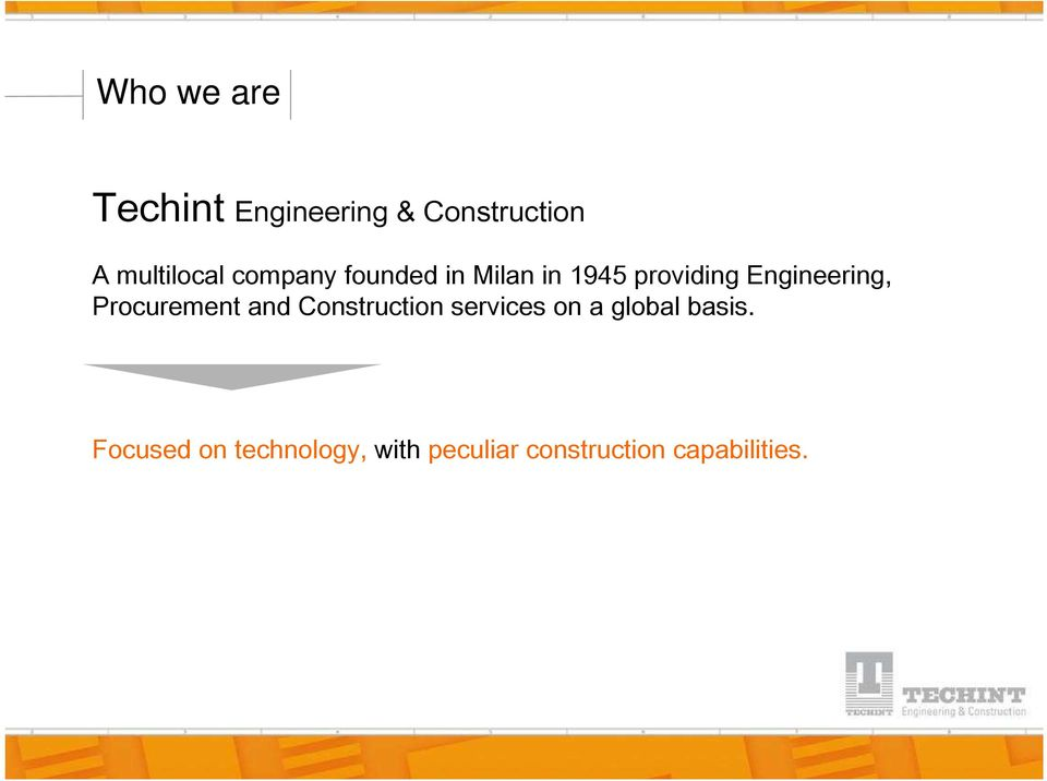 Procurement and Construction services on a global basis.