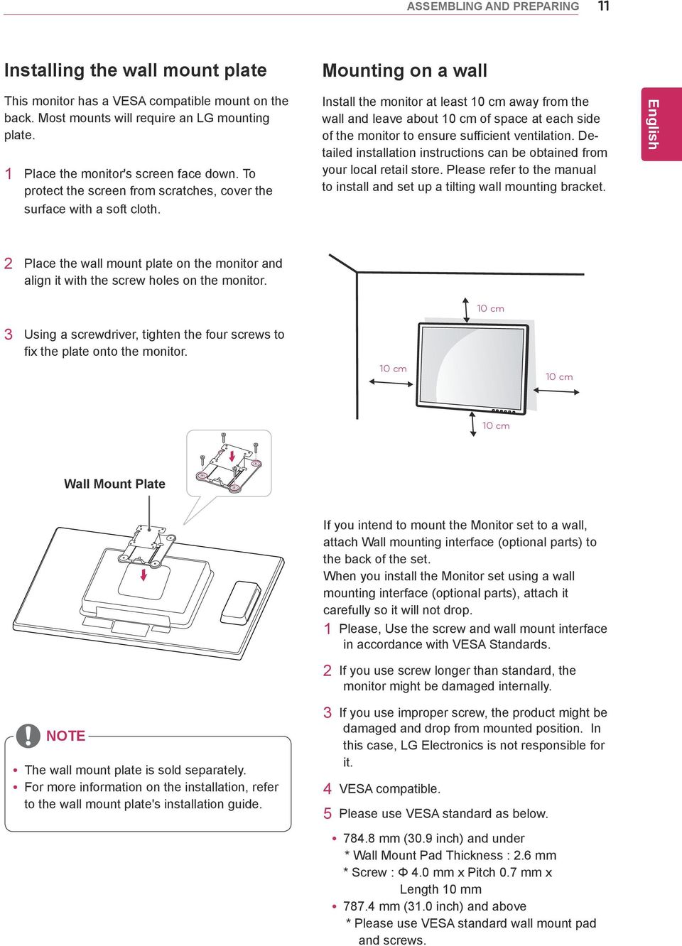 Install the monitor at least 10 cm away from the wall and leave about 10 cm